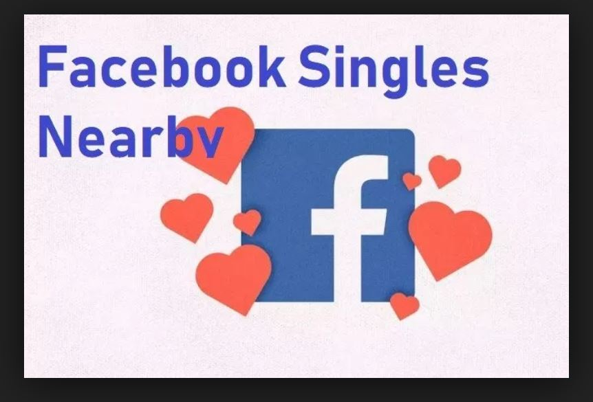 Facebook Singles Nearby | Dating Facebook Singles Near Me