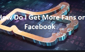 How Do I Get More Fans On Facebook?