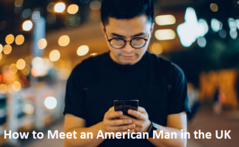 How to Meet an American Man in the UK