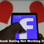 Facebook Dating Not Working 2021 | Steps to Engage When Facebook Dating Is Not Working | Facebook Dating