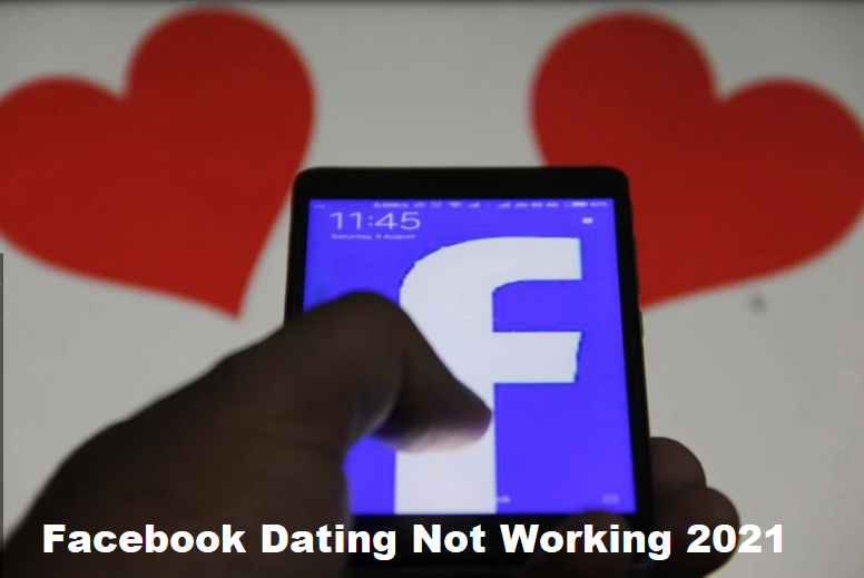 Facebook Dating Not Working 2021
