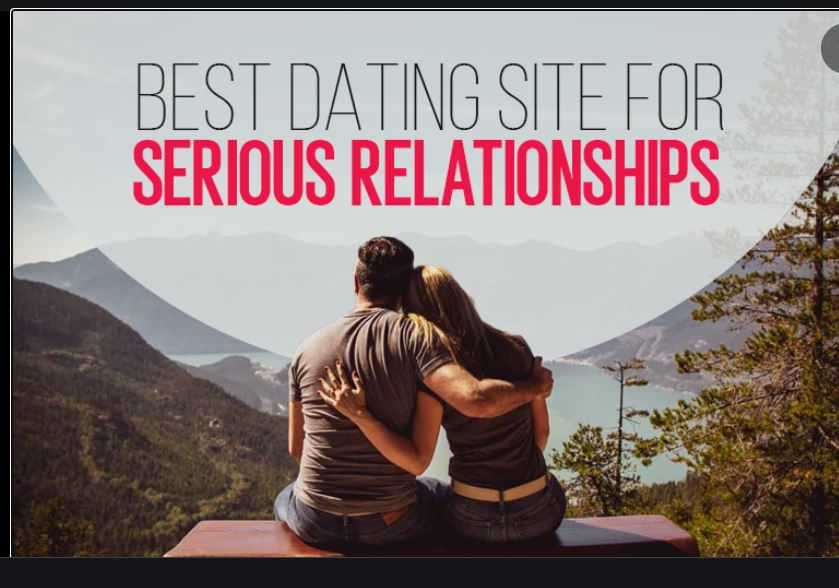 Best Free Dating Site for Serious Relationship 2021